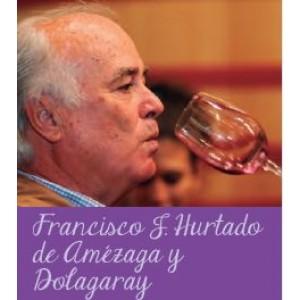Coloquio con bodegueros: Francisco J. Hurtado de Amézaga y Dolagaray
